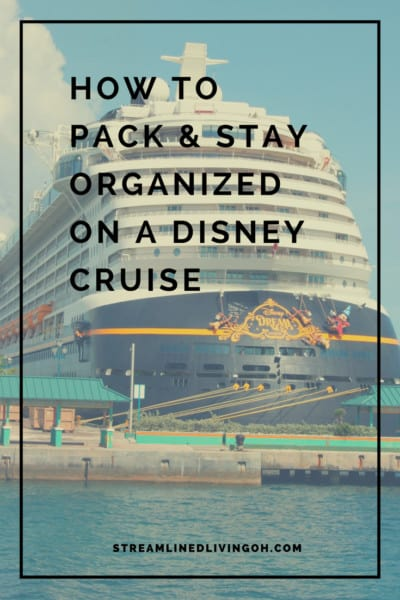 How to pack for and stay organized on a Disney Cruise