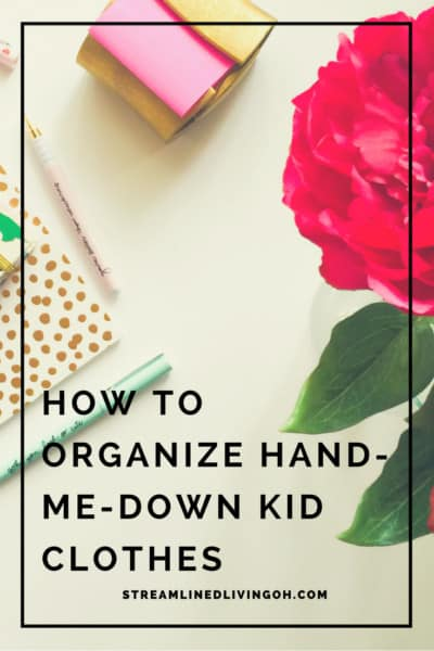 How to organize kid clothes and hand-me-downs