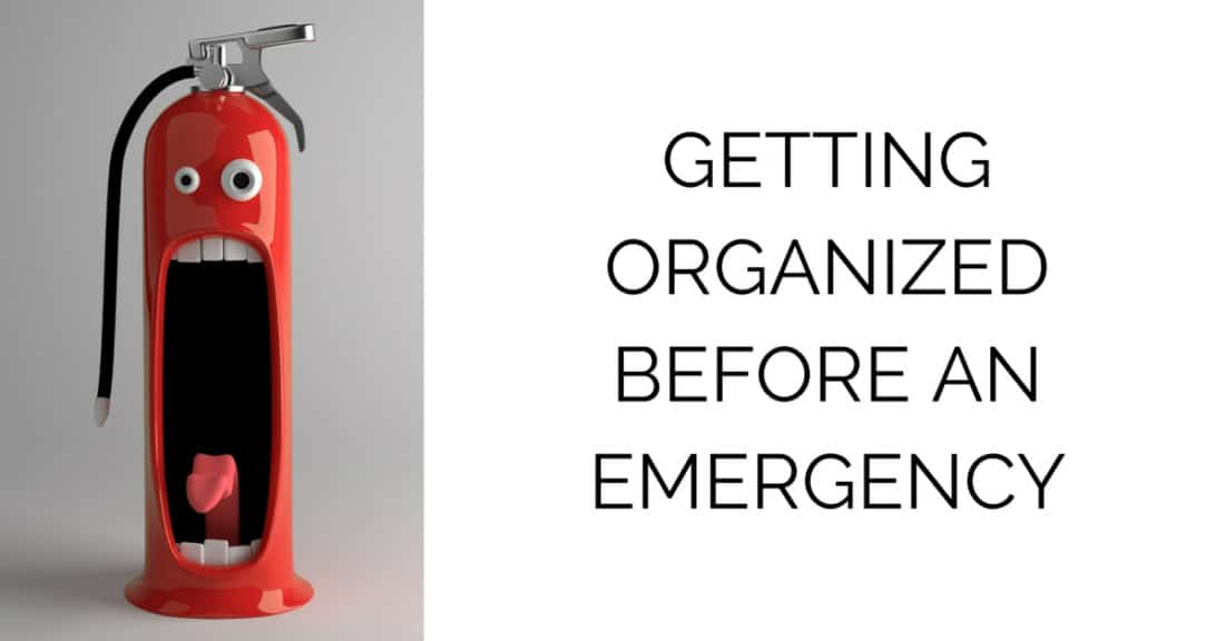 How to Get Organized Before an Emergency