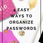 How to organize passwords so you never have to reset another one again!