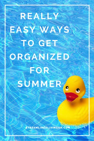 Things to do right now for an awesomely organized Summer!