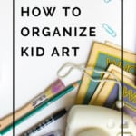 De-clutter your home and organize all of your child's art!