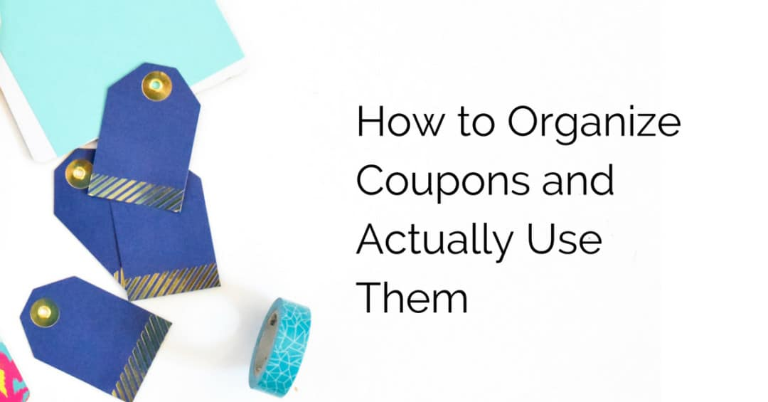 How to Organize Coupons and Actually Use Them
