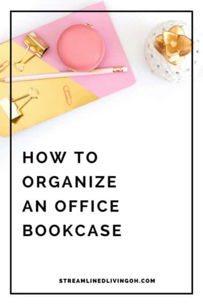 How to get your office bookcases organized for a beautifully organized space!