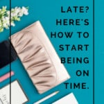 How to Stop Being Late