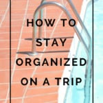 how to stay organized on a trip