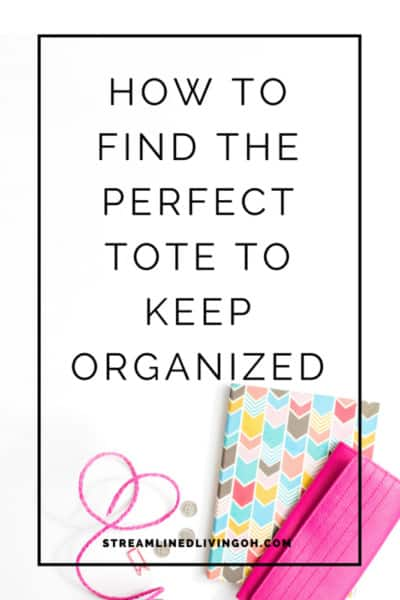 How to Find the Perfect Tote to Keep Organized