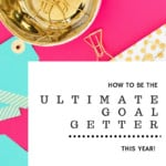 how to plan goals so you can achieve them
