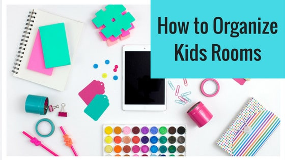 how to organize kids rooms