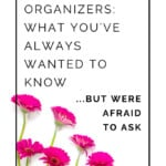 What you've always wanted to know about working with a professional organizer, but were afraid to ask! Now's not the time to be shy about learning what it's really like to work with an organizer to reach your de-cluttering and organizing goals!