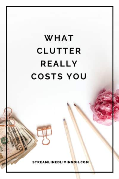 Beyond being super annoying and slowly draining the life out of you, clutter is actually costing you much more. Learn exactly what do you can put a stop to it right now!