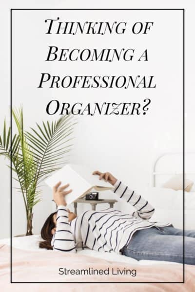 considering becoming a professional organizer to get answers to your questions about the benefits of being a pro organizer!