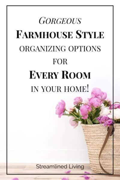 Gorgeous farmhouse style organizing options for every room in your home!